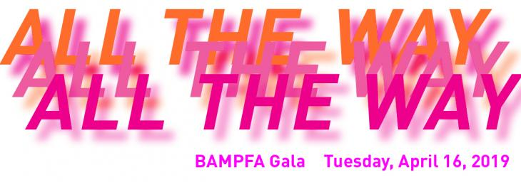 ALL THE WAY — BAMPFA Gala — Tuesday, April 16, 2019